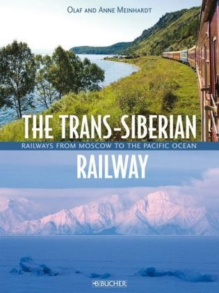 9783765817373: The Trans-Siberian Railway: From Moscow to the Pacific Ocean