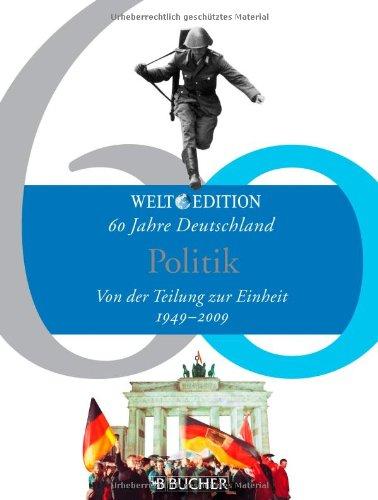 60 Jahre Deutschland : 1949 - 2009: Dingemann, Rüdiger, Lüdde,