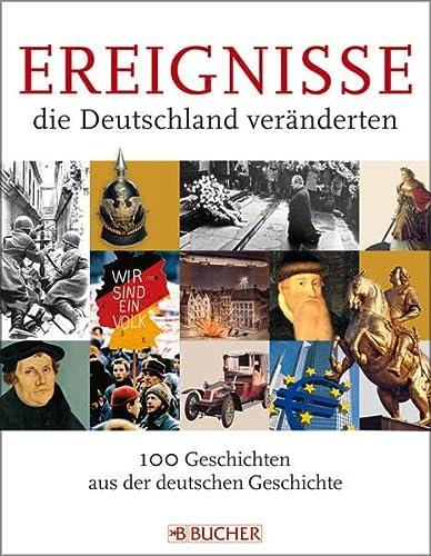 9783765817854: Ereignisse, die Deutschland ver�nderten: 100 Geschichten aus der deutschen Geschichte