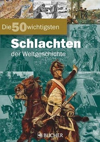 9783765818219: Die 50 wichtigsten Schlachten der Weltgeschichte