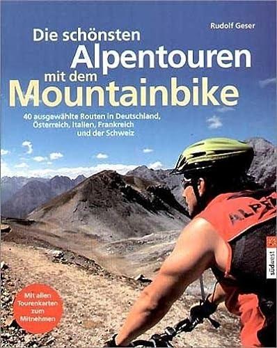 9783765840494: Die schönsten Alpentouren mit dem Mountainbike