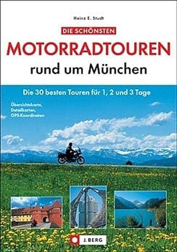 9783765841101: Die schönsten Motorradtouren rund um München: Die 30 besten Touren für 1, 2 und 3 Tage