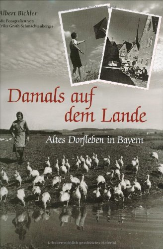 9783765841873: Damals auf dem Land: Altes Dorfleben in Bayern