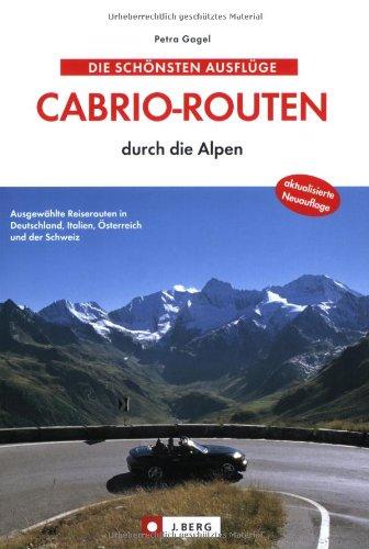 9783765841927: Die schönsten Ausflüge. Cabrio-Routen durch die Alpen: Ausgewählte Reiserouten in Deutschland, Italien, Österreich und der Schweiz