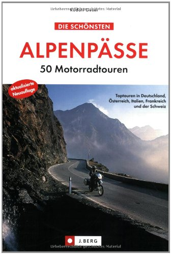 9783765842603: Die schönsten Alpenpässe: 50 Motorradtouren