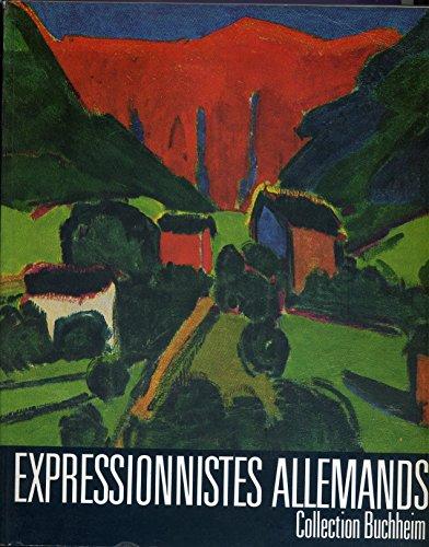 9783765910012: Expressionnistes allemands. Collection Buchheim. Musées d'art moderne de Strasbourg du 28 juin au 23 août 1981.