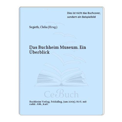 9783765910494: Buchheim Museum: Ein Überblick
