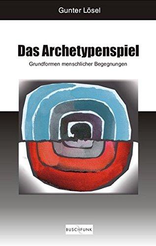 9783766091086: Das Archetypenspiel: Grundformen menschlicher Begegnungen