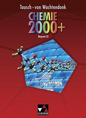 9783766134721: Chemie 2000+ Bayern. Jahrgangsstufe 12: Chemie für die Oberstufe