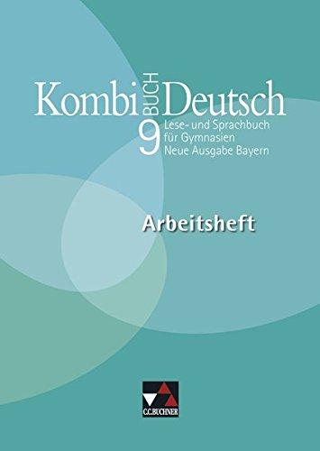 9783766136497: Kombi-Buch Deutsch 9 Neue Ausgabe Bayern Arbeitsheft: Lese- und Sprachbuch f�r Gymnasien in Bayern