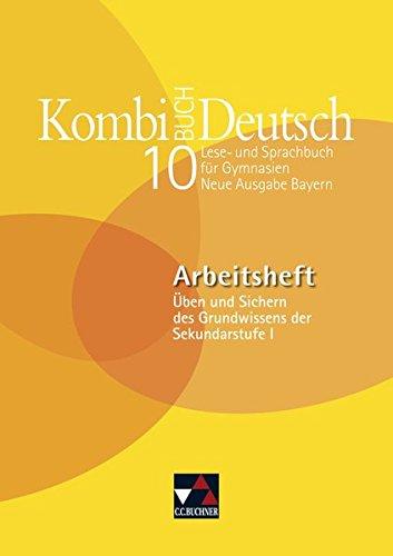 Kombi-Buch Deutsch 10 Neue Ausgabe Bayern Arbeitsheft: Claudia Högemann, Felix