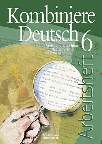 9783766137722: Kombiniere Deutsch 6 Arbeitsheft Bayern