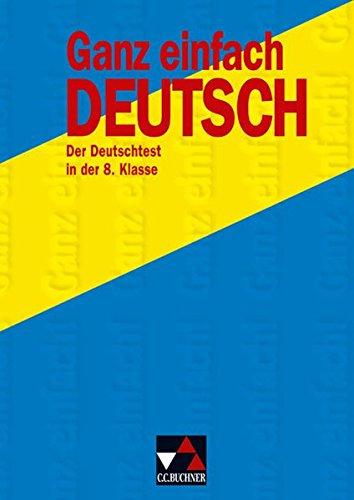 9783766141682: Ganz einfach Deutsch. Der Deutschtest in der 8. Klasse.