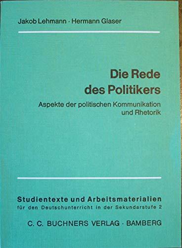 9783766142535: Die Rede des Politikers.. Aspekte der politischen Kommunikation und Rhetorik.