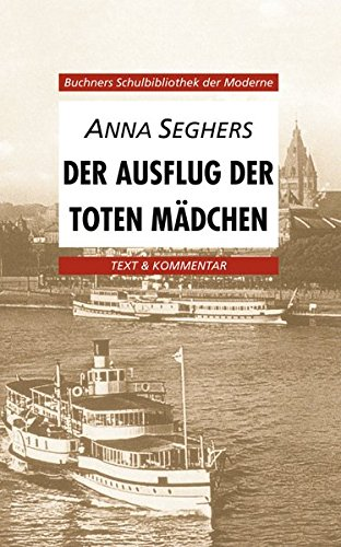 Buchners Schulbibliothek der Moderne: Der Ausflug der: Seghers, Anna
