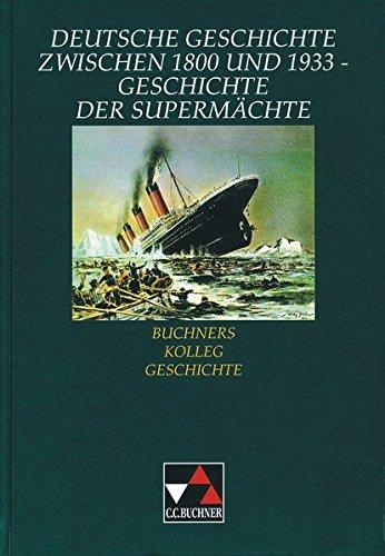 Buchners Kolleg Geschichte, Ausgabe C, Deutsche Geschichte: Golecki, Anton, Hein-Mooren,