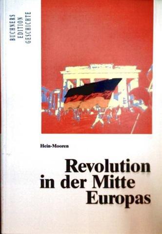 Revolution in der Mitte Europas: Klaus Dieter Hein-Mooren