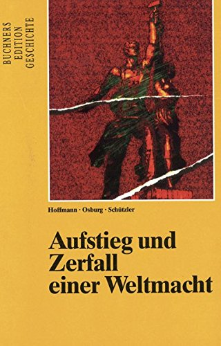 Buchners Edition Geschichte / Aufstieg und Zerfall: Martin Hoffmann, Florian