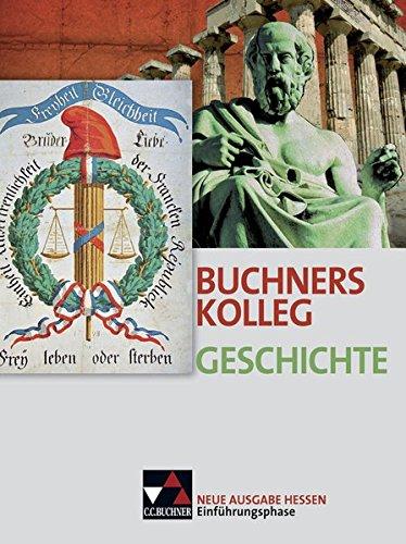Buchners Kolleg Geschichte - Neue Ausgabe Hessen: Wunderer, Hartmann, Hein-Mooren,