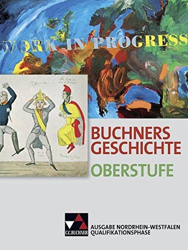 9783766146779: Buchners Geschichte Oberstufe. Ausgabe Nordrhein-Westfalen. Qualifikationsphase: Unterrichtswerk für die Sekundarstufe II
