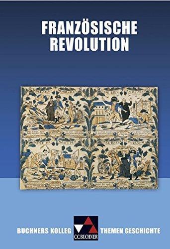 Buchners Kolleg. Themen Geschichte. Französische Revolution: Hein-Mooren, Klaus-Dieter, Mooren,