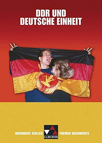 9783766146977: Buchners Kolleg. Themen Geschichte. DDR und deutsche Einheit: Gymnasium Sek II
