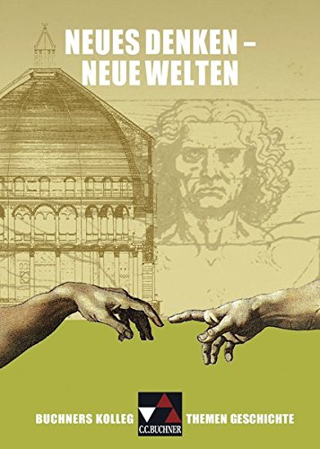 9783766146984: Buchner Kolleg. Themen Geschichte. Neues Denken - neue Welten: Aufbruch Europas in die Neuzeit. Entspricht dem thematischen Schwerpunkt des Zentralabiturs 2012 in Niedersachsen