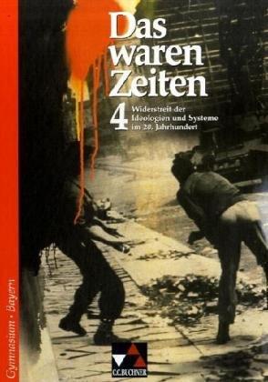 9783766147646: Das waren Zeiten. 9. Jahrgangsstufe. Gymnasium Bayern: Wiederstreit der Ideologien und Systeme im 20. Jahrhundert. Sekundarstufe 1