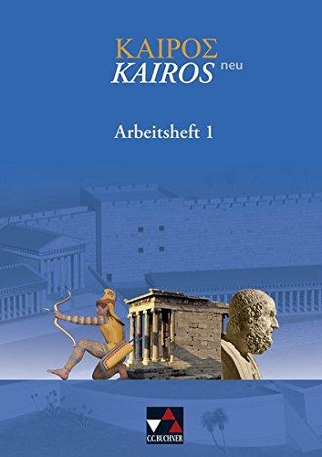 9783766148339: Kairós - neu 1. Arbeitsheft: Griechisches Unterrichtswerk. Zu den Lektionen 1-50