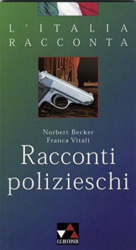 L'Italia racconta. Italienische Lektürereihe: Racconti polizieschi: 2: Norbert Becker
