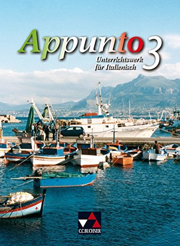 9783766149831: Appunto 3. Schülerband: Unterrichtswerk für Italienisch als 3. Fremdsprache