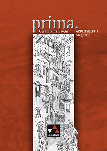 9783766150059: Prima A. Arbeitsheft 1: Gesamtkurs Latein. Zu den Lektionen 1 -25. Mit Lösungsheft
