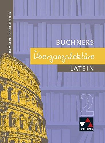 9783766151582: Bamberger Bibliothek. Buchners �bergangslekt�re 2: Leseb�cher f�r den Lateinunterricht