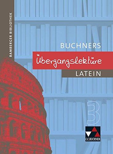 9783766151599: Bamberger Bibliothek. Buchners Übergangslektüre 3: Lesebücher für den Lateinunterricht