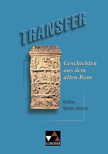 9783766151612: Transfer 1. Geschichten aus dem alten Rom: Aus Gellius, Noctes Atticae