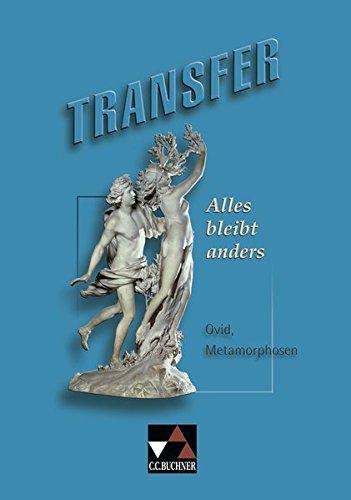 Transfer 4. Alles bleibt anders: Ovid, Metamorphosen