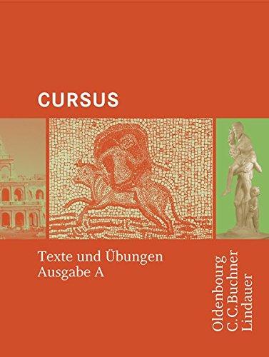 9783766152909: Cursus A. Texte und Übungen: Einbändiges Unterrichtswerk für Latein
