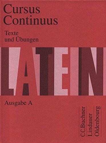 9783766153807: Cursus Continuus A. Texte und Übungen: Unterrichtswerk für Latein als Fremdsprache