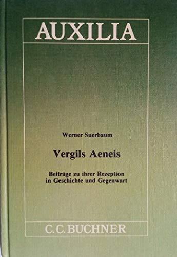 9783766154033: Vergils Aeneis Beitr. zu ihrer Rezeption in Gegenwart u. Geschichte. Auxilia; 3