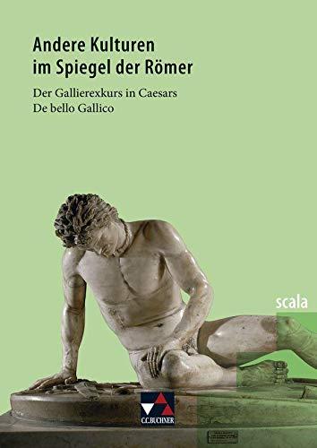 9783766154842: scala 4. Andere Kulturen im Spiegel der Römer