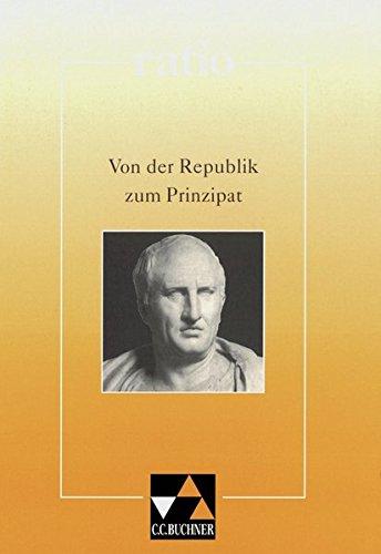 9783766158666: Von der Republik zum Prinzipat: Cicero - Vergil - Horaz - Augustinus