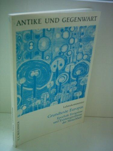 9783766159533: Grundtexte Europas - Epochale Ereignisse und Existenzprobleme der Menschheit - Lehrerkommentar (Livre en allemand)