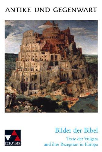 9783766159632: Bilder der Bibel. Texte der Vulgata und ihre Rezeption in Europa.
