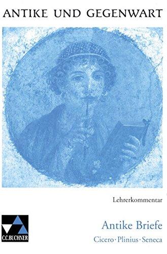 9783766159724: Antike und Gegenwart / Lehrerkommentar: Lateinische Texte zur Erschließung europäischer Kultur / zu Antike Briefe