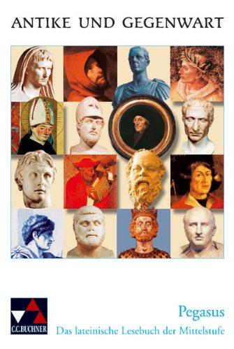 9783766159809: Pegasus: Das lateinische Lesebuch der Mittelstufe. Lateinische Texte zur Erschließung europäischer Kultur
