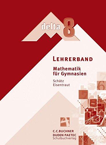9783766160782: delta 8. Bayern. Lehrerband: Mathematik für Gymnasien