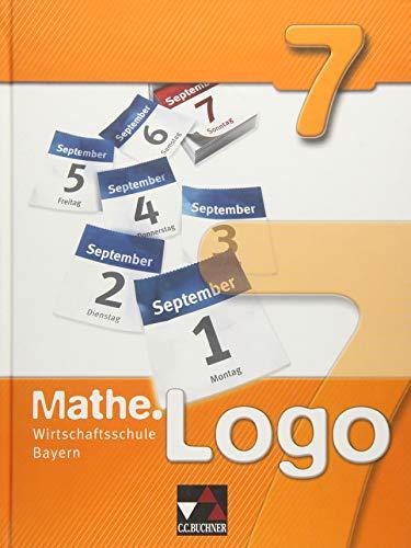 9783766162519: Mathe.Logo 7 Wirtschaftsschule Bayern