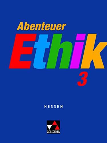 9783766165794: Abenteuer Ethik 3 Hessen: Für die Jahrgangsstufen 9/10