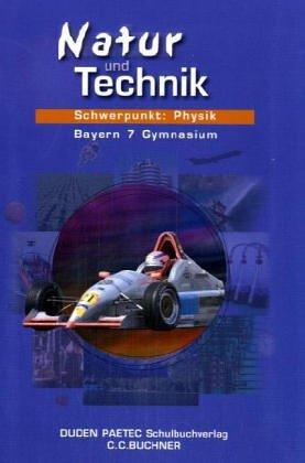 9783766166036: Natur und Technik Neu. Physik 7: Ausgabe Bayern f�r Gymnasium