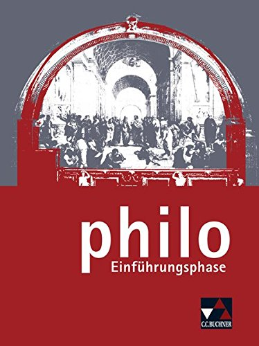 9783766166494: philo NRW. Einführungsphase: Unterrichtswerk für Philosophie in der Sekundarstufe II (philo NRW / Unterrichtswerk für Philosophie in der Sekundarstufe II)